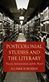 Eli Park Sorensen Postcolonial Studies and the Literary: Theory, Interpretation and the Novel