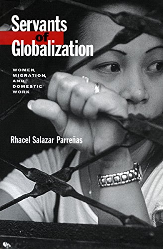Servants of Globalization: Women, Migration, and Domestic...