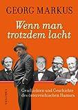 Wenn man trotzdem lacht Geschichten und Geschichte des österreichischen Humors