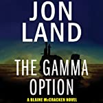 The Gamma Option: Blaine McCracken, Book 3 (       UNABRIDGED) by Jon Land Narrated by Lance Axt