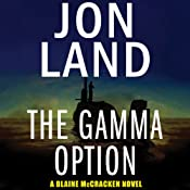 The Gamma Option: Blaine McCracken, Book 3 | Jon Land