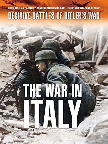 Decisive Battles of Hitler's War: The War in Italy