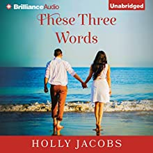 These Three Words (       UNABRIDGED) by Holly Jacobs Narrated by Michelle Bombe