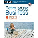 Retire - And Start Your Own Business: Five Steps to Success ~ Dennis J. Sargent