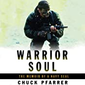 Warrior Soul: The Memoir of a Navy SEAL | [Chuck Pfarrer]