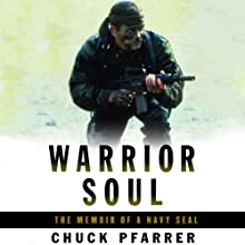 Warrior Soul: The Memoir of a Navy SEAL Audiobook by Chuck Pfarrer Narrated by Chuck Pfarrer