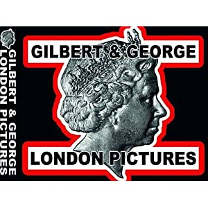 Gilbert and George London Pictures