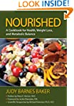 Nourished; A Cookbook for Health, Wei...