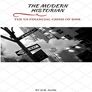The US Financial Crisis of 2008 Audiobook