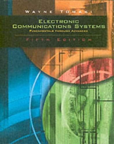 Electronic Communications System: Fundamentals Through Advanced, Fifth Edition, by Wayne Tomasi