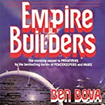 Empire Builders (       UNABRIDGED) by Ben Bova Narrated by Stefan Rudnicki