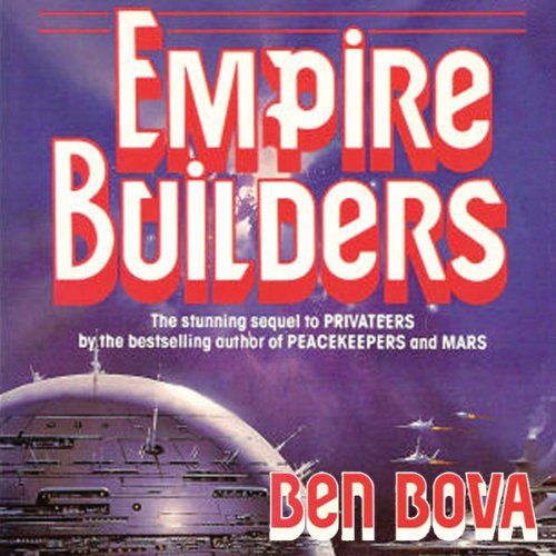 Empire Builders (The Grand Tour #3) [AUDIBLE RIP] - Ben Bova