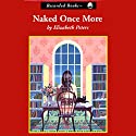 Naked Once More Audiobook by Elizabeth Peters Narrated by Barbara Rosenblat