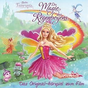 Die Magie des Regenbogens (Barbie Fairytopia) Hörspiel