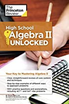 High School Algebra Ii Unlocked (high School Subject Review)