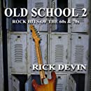 Old School 2: Rock Hits of the 60s & 70s