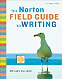 img - for The Norton Field Guide to Writing (Second Edition with 2009 MLA Updates) book / textbook / text book
