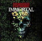 IMMORTAL()