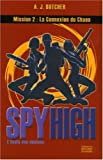 Spy High, Tome 2 : La Connexion du Chaos