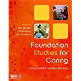 Foundation Studies for Caring: Using Student-Centred Learningby Professor Alan Glasper