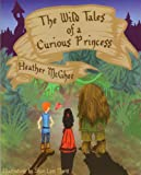 The Wild Tales of a Curious Princess