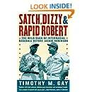 Satch, Dizzy, & Rapid Robert: The Wild Saga of Interracial Baseball Before Jackie Robinson