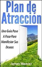 Plan de Atracci243n Una Gu237a Paso A Paso Para Manifestar Sus Deseos Spanish Edition