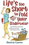 img - for Life's Too Short to Fold Your Underwear book / textbook / text book