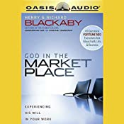 God in the Marketplace: 45 Questions Fortune 500 Executives Ask About Faith, Life, and Business | [Henry T. Blackaby, Richard Blackaby]