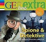 Spione & Detektive - Die geheimen Tricks der Ermittler: GEOlino