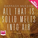 All That Is Solid Melts into Air | Darragh McKeon