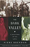 img - for The Dark Valley: A Panorama of the 1930s book / textbook / text book