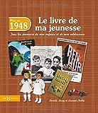 echange, troc Laurent CHOLLET, Armelle LEROY - 1948, Le Livre de ma jeunesse