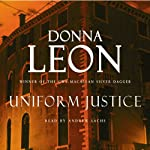 Uniform Justice (       UNABRIDGED) by Donna Leon Narrated by David Colacci