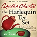 The Harlequin Tea Set and Other Stories (       UNABRIDGED) by Agatha Christie Narrated by Hugh Fraser, Simon Vance, Isla Blair