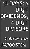 15 Division Worksheets with 5-Digit Dividends, 4-Digit Divisors: Math Practice Workbook (15 Days Math Division Series 14)