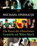 Image de Die Kunst des Filmschnitts: Gespräche mit Walter Murch