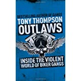 Outlaws: Inside the Hell's Angel Biker Wars: Inside the Violent World of Biker Gangsby Tony Thompson