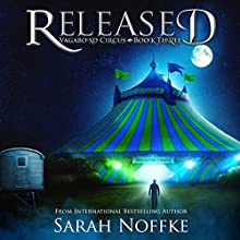 Released: Vagabond Circus, Book 3 Audiobook by Sarah Noffke Narrated by Steve Barnes