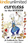 Clueless in the Kitchen: A Cookbook f...