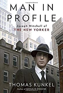 Book Cover: Man in Profile: Joseph Mitchell of The New Yorker