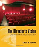 img - for The Director's Vision: Play Direction from Analysis to Production 1st (first) Edition by Louis E. Catron published by Waveland Pr Inc (2010) Paperback book / textbook / text book