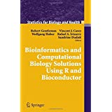 Bioinformatics and Computational Biology Solutions Using R and Bioconductor (Statistics for Biology and Health) ~ Robert Gentleman