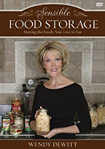 Sensible Food Storage: Storing the Foods You Love to Eat