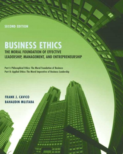 Business Ethics: The Moral Foundation for Effective