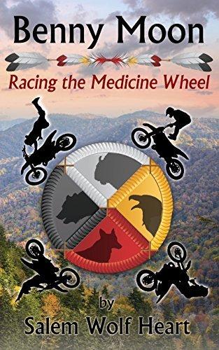Benny Moon: Racing the Medicine Wheel by Salem Wolf Heart (2016-05-01)