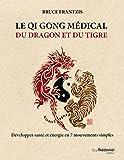 """Afficher """"Le qi gong médical du dragon et du tigre"""""""