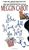 She Went All the Way (0060085444) by Cabot, Meg