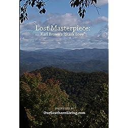 Lost Masterpiece: Karl Brown's Stark Love