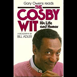 The Cosby Wit: His Life and Humor | [Bill Adler]
